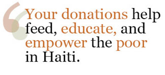 Your donations help to feed, educate and empower poor children in Haiti.