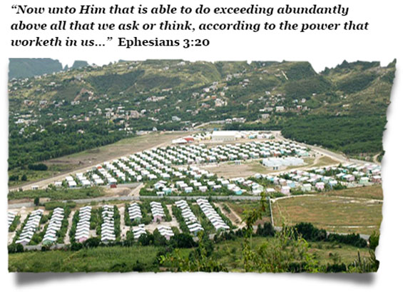 Miracle Village - our village of new homes built for Haitians following the Earthquake.